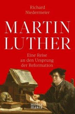 MARTIN LUTHER - Niedermeier, Richard