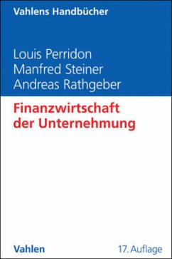 Finanzwirtschaft der Unternehmung - Perridon, Louis; Steiner, Manfred; Rathgeber, Andreas W.