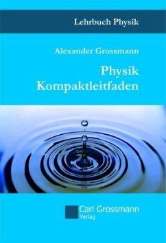 Physik Kompaktleitfaden - Grossmann, Alexander