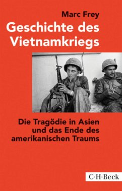 Geschichte des Vietnamkriegs - Frey, Marc