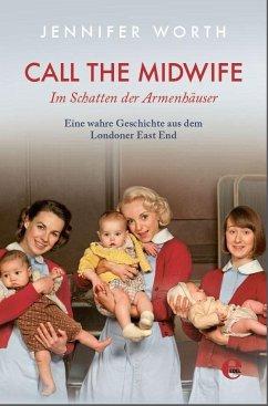 Call the Midwife - Im Schatten der Armenhäuser - Worth, Jennifer