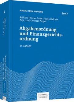 Abgabenordnung und Finanzgerichtsordnung - Ax, Rolf; Große, Thomas; Melchior, Jürgen; Lotz, Anja; Ziegler, Christian