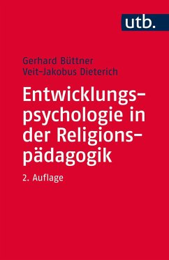 Entwicklungspsychologie in der Religionspädagogik - Büttner, Gerhard; Dieterich, Veit-Jakobus