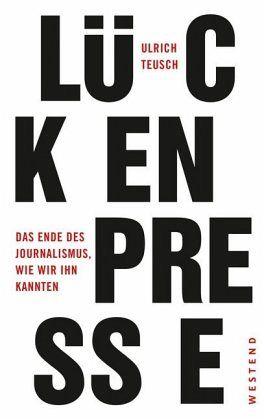 Lückenpresse - Teusch, Ulrich