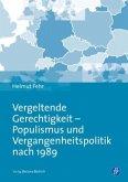 Vergeltende Gerechtigkeit - Populismus und Vergangenheitspolitik nach 1989