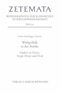 Werkpolitik in der Antike - Scheidegger Lämmle, Cedric