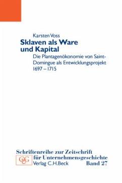 Sklaven als Ware und Kapital - Voss, Karsten