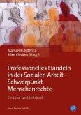 Professionelles Handeln in der Sozialen Arbeit - Schwerpunkt Menschenrechte