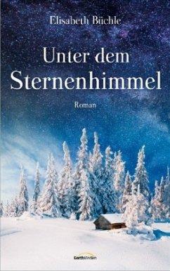 Unter dem Sternenhimmel - Büchle, Elisabeth