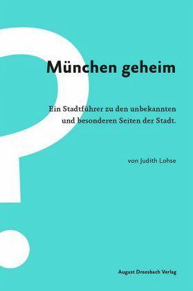 München geheim - Lohse, Judith