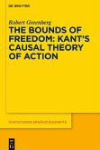The Bounds of Freedom: Kant's Causal Theory of Action