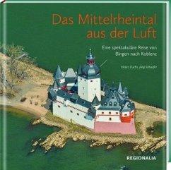 Das Mittelrheintal aus der Luft - Fuchs, Heinz; Schaefer, Jörg