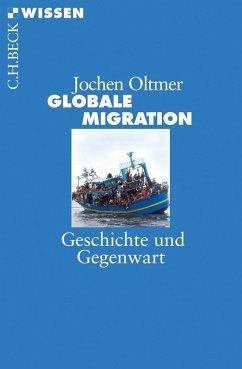 Globale Migration - Oltmer, Jochen