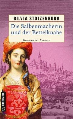 Die Salbenmacherin und der Bettelknabe / Die Salbenmacherin Bd.2 (eBook, PDF) - Stolzenburg, Silvia