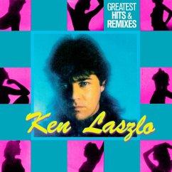 Greatest Hits & Remixes - Laszlo,Ken