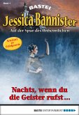 Nachts, wenn du die Geister rufst ... / Jessica Bannister Bd.1 (eBook, ePUB)