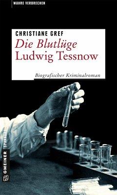 Die Blutlüge - Ludwig Tessnow (eBook, PDF) - Gref, Christiane