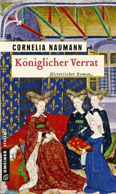 Königlicher Verrat (eBook, ePUB) - Naumann, Cornelia