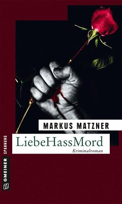 LiebeHassMord (eBook, ePUB) - Matzner, Markus