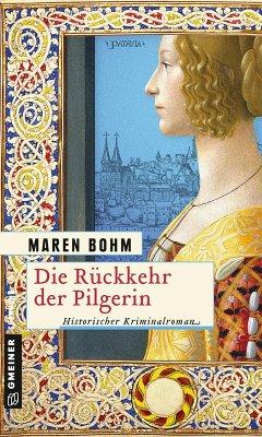 Die Rückkehr der Pilgerin (eBook, ePUB) - Bohm, Maren