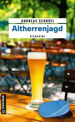 Altherrenjagd / Der Sanktus muss ermitteln Bd.2 (eBook, ePUB) - Schröfl, Andreas
