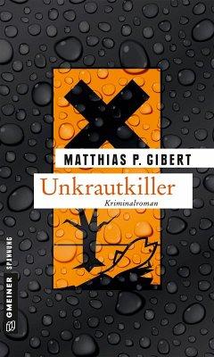 Unkrautkiller / Kommissar Lenz Bd.16 (eBook, PDF) - Gibert, Matthias P.