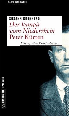 Der Vampir vom Niederrhein - Peter Kürten (eBook, ePUB) - Brennero, Susann