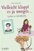 Vielleicht klappt es ja morgen... Liebe in Würzburg (eBook, ePUB)