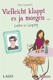 Vielleicht klappt es ja morgen... Liebe in Leipzig (eBook, ePUB)