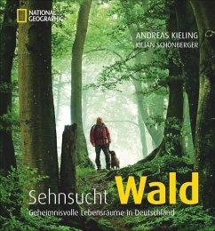 Sehnsucht Wald - Kieling, Andreas; Schönberger, Kilian