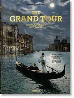 The Grand Tour. The Golden Age of Travel - Arqué, Sabine