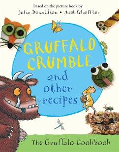 Gruffalo Crumble and Other Recipes - Donaldson, Julia