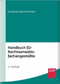 Handbuch für Rechtsanwaltsfachangestellte - Jakoby, Markus; Jungbauer, Sabine; Boiger, Wolfgang