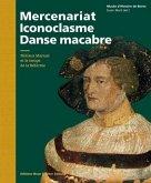Mercenaire, Iconoclaste, Danse Macabre