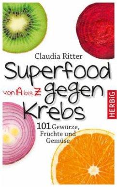 Superfood von A bis Z gegen Krebs - Ritter, Claudia