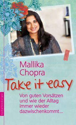 Take it easy - Chopra, Mallika