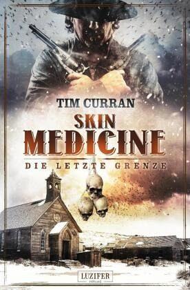 Skin medicine die letzte grenze von tim curran buch for Tim malzer die kuche buch