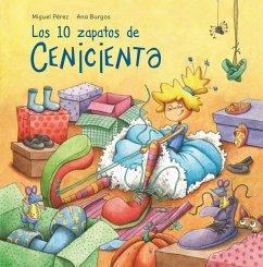 Los 10 Zapatos de Cenicienta / Cinderella's 10 Shoes - Perez, Miguel