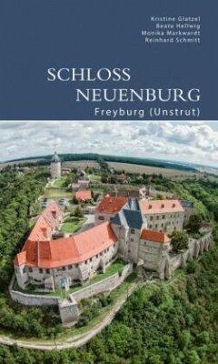 Schloss Neuenburg - Glatzel, Kristine; Hellwig, Beate; Markwardt, Monika