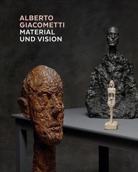 Alberto Giacometti - Material und Vision - Giacometti, Alberto