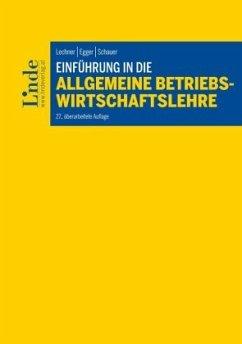 Einführung in die Allgemeine Betriebswirtschaftslehre (f. Österreich) - Egger, Anton; Schauer, Reinbert