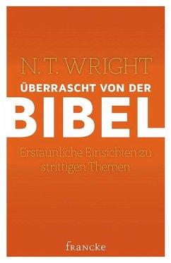 Überrascht von der Bibel - Wright, Nicholas Th.