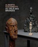 Alberto Giacometti - Au-delà des bronzes