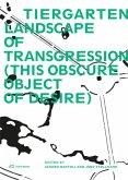 Tiergarten, Landscape of Transgression