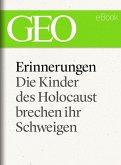 Erinnerungen: Die Kinder des Holocaust brechen ihr Schweigen (GEO eBook) (eBook, ePUB)