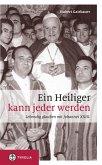 Ein Heiliger kann jeder werden (eBook, ePUB)