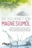 Die Heilkraft von Magnesiumöl (eBook, ePUB)
