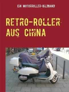 Retro-Roller aus China (eBook, ePUB)