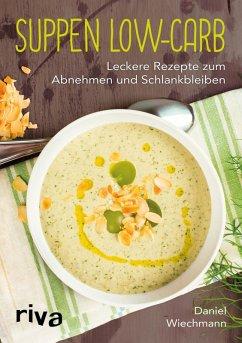 Suppen Low-Carb (eBook, ePUB) - Wiechmann, Daniel