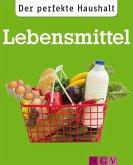 Der perfekte Haushalt: Lebensmittel (eBook, ePUB)
